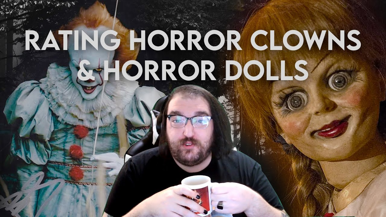 Rating Horror Clowns & Horror Dolls [Video]