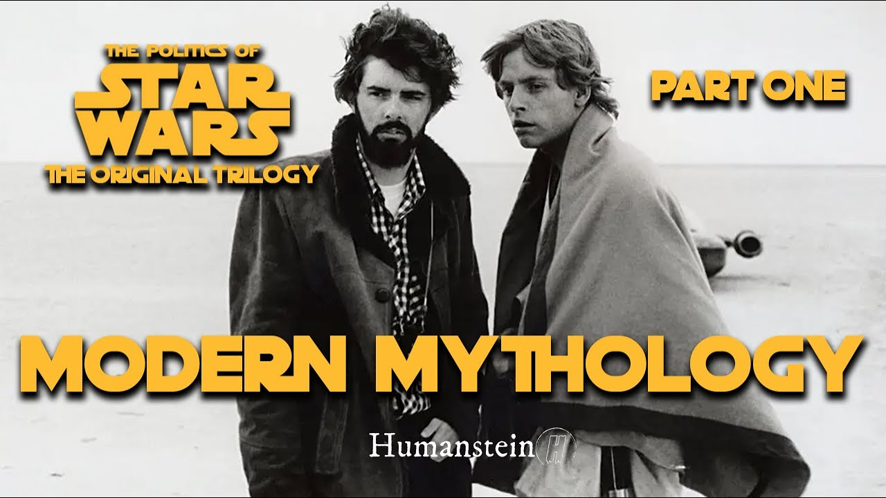 The Politics of Star Wars: The Original Trilogy – Part One – Modern Mythology [VIDEO]